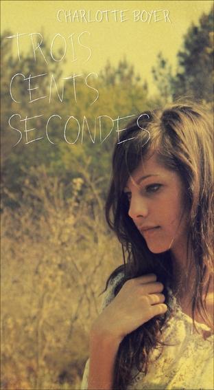 Couverture Trois cents secondes
